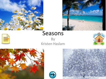 Seasons By Kristen Haslam Seasons Click to explore.