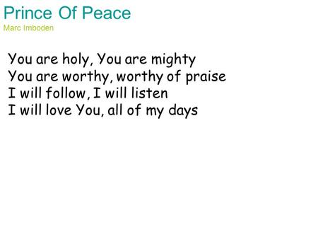 Prince Of Peace You are holy, You are mighty