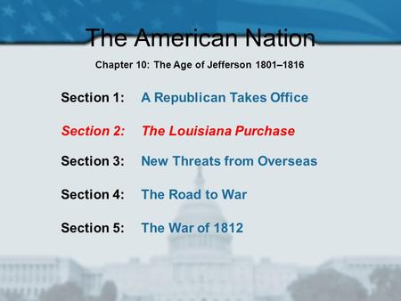 Chapter 10: The Age of Jefferson 1801–1816