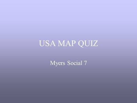USA MAP QUIZ Myers Social 7. Honolulu, Hawaii Salem, Oregon.