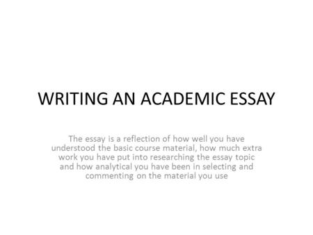 academic essays  report writing  ppt download writing an academic essay