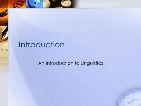 Introduction An Introduction to Linguistics. LINGUISTICS STUDIES LANGUAGES.