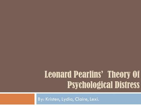 Leonard Pearlins' Theory Of Psychological Distress