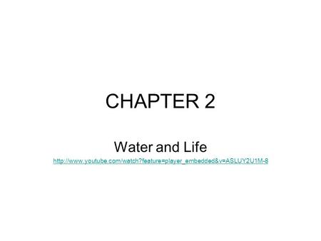 CHAPTER 2 Water and Life