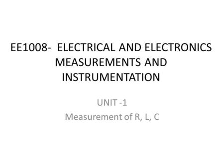 EE1008- ELECTRICAL AND ELECTRONICS MEASUREMENTS AND INSTRUMENTATION