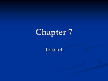Chapter 7 Lesson 4.