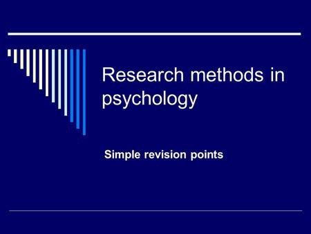 Research methods in psychology Simple revision points.