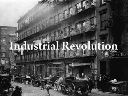 How did the Industrial Revolution influence people's life?