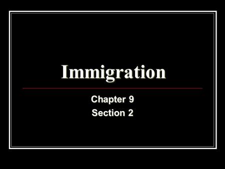 Immigration Chapter 9 Section 2. OBJECTIVES: 1. Why did immigration boom in the late 1800's? 2. How did immigrants adjust to life in the U.S.? 3. Why.