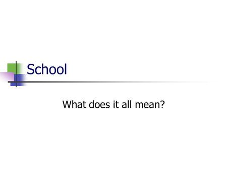 School What does it all mean?. Secondary Education High School courses which should include English, science, social studies, mathematics, and computers.