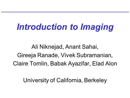 Introduction to Imaging Ali Niknejad, Anant Sahai, Gireeja Ranade