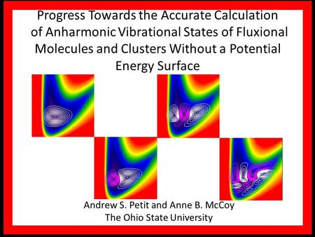Progress Towards the Accurate Calculation of Anharmonic Vibrational States of Fluxional Molecules and Clusters Without a Potential Energy Surface Andrew.