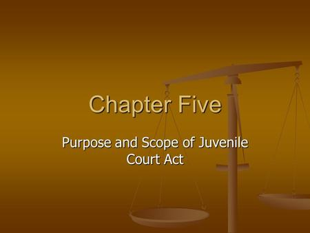 Purpose and Scope of Juvenile Court Act