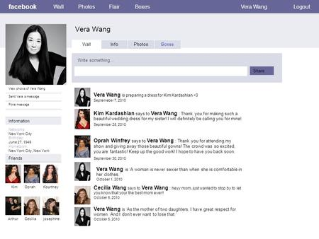 Facebook Vera Wang WallPhotosFlairBoxesVera WangLogout View photos of Vera Wang Send Vera a message Poke message Wall InfoPhotosBoxes Write something…