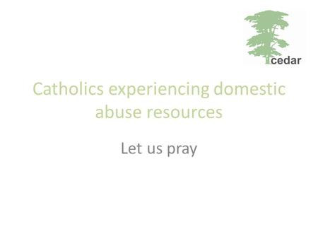 Catholics experiencing domestic abuse resources Let us pray.