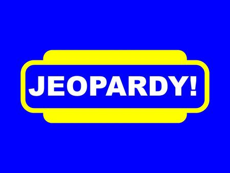 JEOPARDY! Church $100 $200 $300 $400 $500 $100 $200 $300 $400 $500 $100 $200 $300 $400 $500 $100 $200 $300 $400 $500 $100 $200 $300 $400 $500 $100 $200.