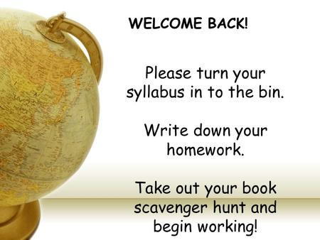 Please turn your syllabus in to the bin.