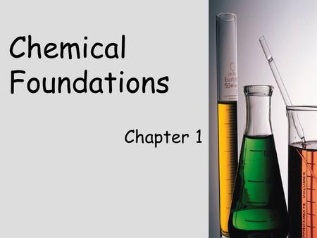 Chemical Foundations Chapter 1. The Scientific Method Observation Hypothesis Experiment Theory (model) Prediction Experiment Theory Modified As needed.