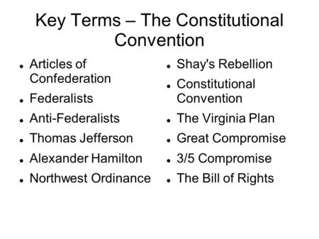 Key Terms – The Constitutional Convention