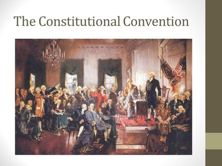 The Constitutional Convention. Federalists v. Anti-Federalists 1. Federalists- wanted a strong national government with power. Led by Alexander Hamilton.