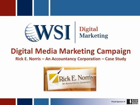 Digital Media Marketing Campaign Rick E. Norris – An Accountancy Corporation – Case Study.