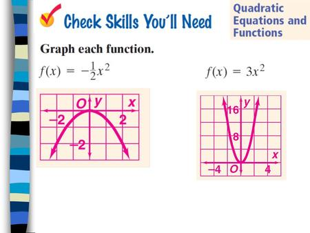 Lesson 9-2 Graphing y = ax + bx + c Objective: To graph equations of the form f(x) = ax + bx + c and interpret these graphs. 2 2.