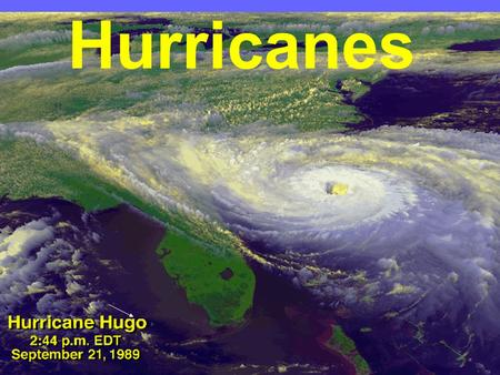Hurricanes. What is a hurricane? A hurricane is a type of tropical cyclone, the general term for all circulating weather systems over tropical waters.