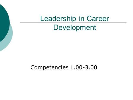 Leadership in Career Development Competencies 1.00-3.00.