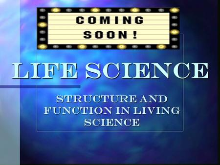Life Science Structure and Function in Living Science.