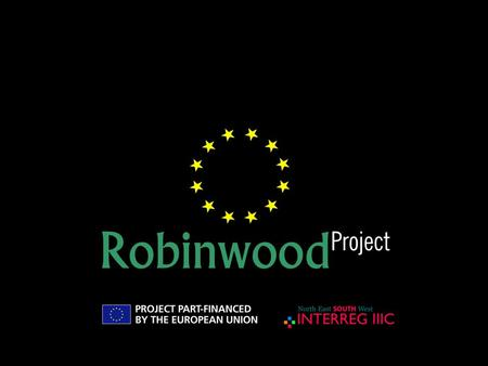 APPLICATION FORM OF ROBINWOOD SUBPROJECT SECOND STEP 1. The short listed Local Beneficiaries work together to create international partnerships and prepare.