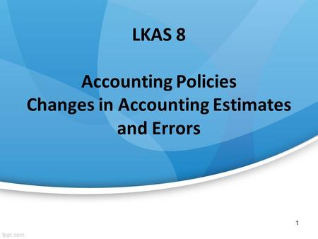 LKAS 8 Accounting Policies Changes in Accounting Estimates and Errors