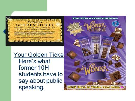 Exceptional Speech Advice Your Golden Ticket: Here's what former 10H students have to say about public speaking.