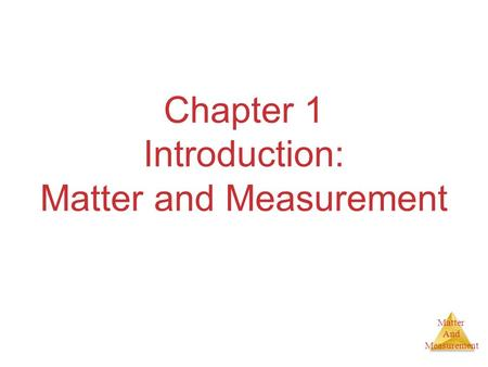 Matter And Measurement Chapter 1 Introduction: Matter and Measurement.
