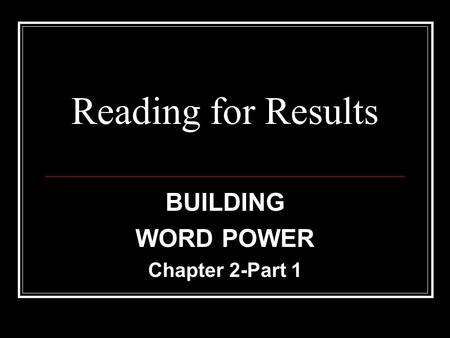 BUILDING WORD POWER Chapter 2-Part 1