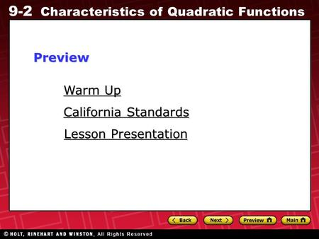 9-2 Characteristics of Quadratic Functions Warm Up Warm Up Lesson Presentation Lesson Presentation California Standards California StandardsPreview.