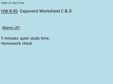 HW # 41- Basic Exponents Worksheet Warm up Week 12, Day Three ...