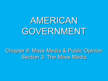 Objectives Examine the role of the mass media in providing the public with political information. Explain how the mass media influence politics. Understand.