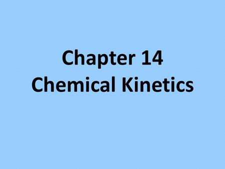Chapter 14 Chemical Kinetics