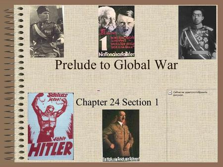 Prelude to Global War                                                Chapter 24 Section 1.