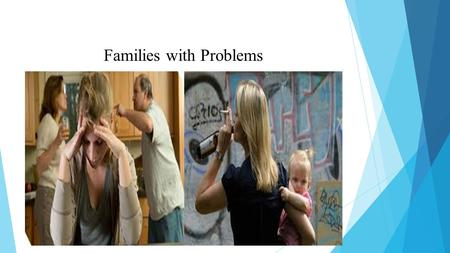 Families with Problems