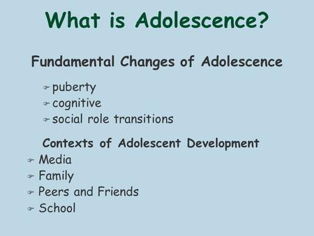 Fundamental Changes of Adolescence