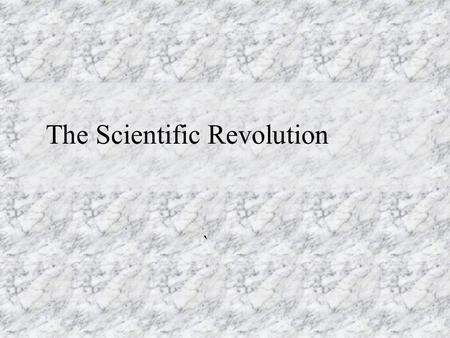 "The Scientific Revolution `. Background to the Scientific Revolution Medieval scientists, ""natural philosophers"", relied on ancient scientists, especially."
