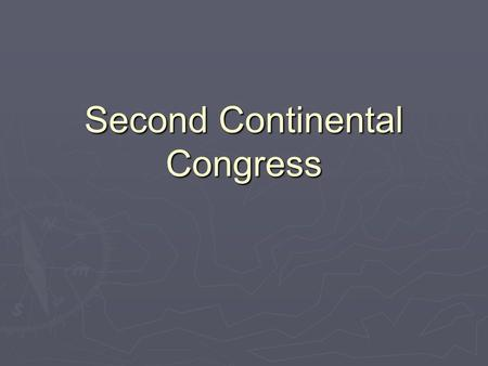 Second Continental Congress. Second Continental Congress (1775)  The colonial leaders met for the second time in Philadelphia during May of 1775 to discuss.