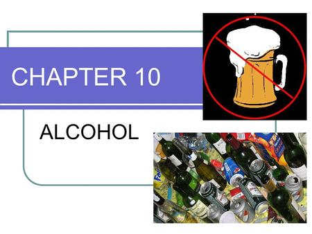 CHAPTER 10 ALCOHOL.