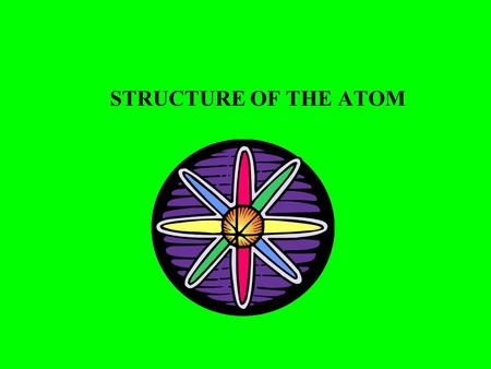 STRUCTURE OF THE ATOM.