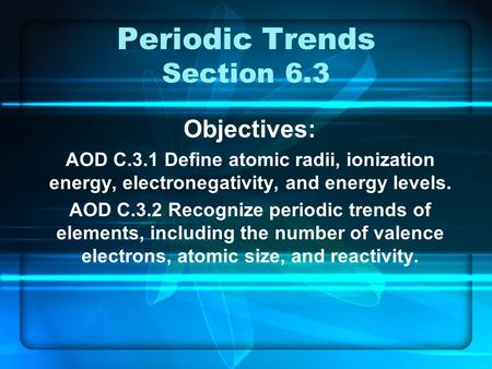 Periodic Trends Section 6.3