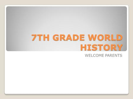 7TH GRADE WORLD HISTORY WELCOME PARENTS. Ms. Collins Graduated from Conner High School Graduated from Thomas More College ◦Middle School Math and Social.