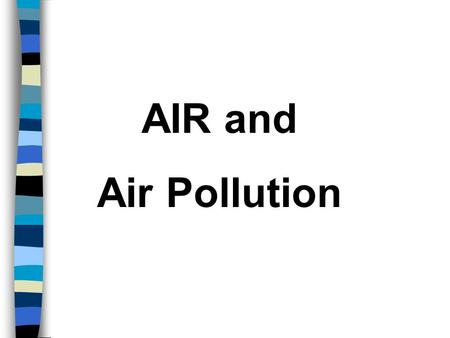 AIR and Air Pollution Health Effects A. Short-term effects reversible 1. headache 2. nausea 3. irritation to eyes, nose, & throat 4. tightness in chest.