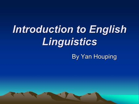Introduction to English Linguistics By Yan Houping.