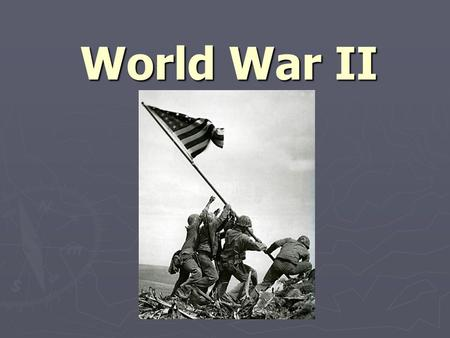 World War II. America at War Pearl Harbor ► December 7th, 1941: Japanese Naval forces led a surprise attack on the US naval base at Pearl Harbor, Hawaii.